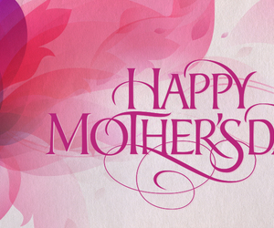 happy mother's day, mothers day wishes, and happy mother's day images image