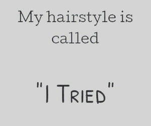 funny, hairstyle, and quotes image