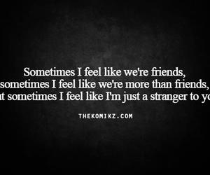 more than friends, stranger, and text image