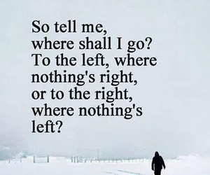tell me, left, and life image