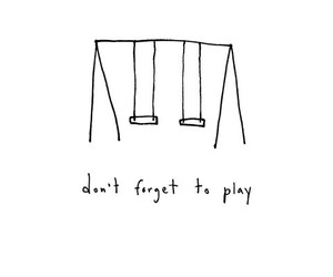 play, quotes, and forget image