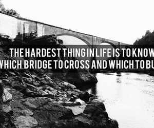 quote, life, and bridge image