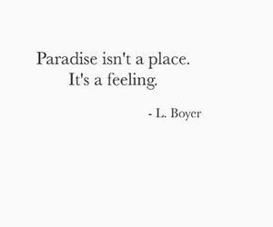 quotes, paradise, and feeling image