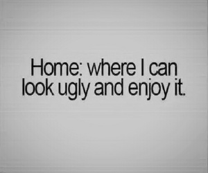 home, ugly, and enjoy image