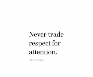 respect, quote, and attention image