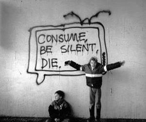 die, consume, and black and white image