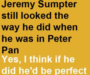 jeremy sumpter, peter pan, and finnick odair image