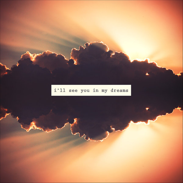 Ill See You In My Dreams By Ineedchemicalx On We Heart It