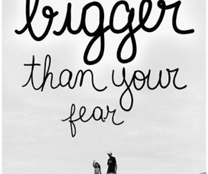 fear, quote, and than your image