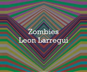 leon larregui, video, and zombies image