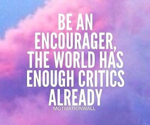 quotes, critic, and encourage image