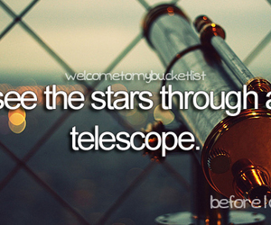before i die, stars, and telescope image