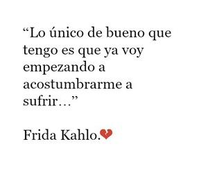 frases, sufrimiento, and frida kahlo image