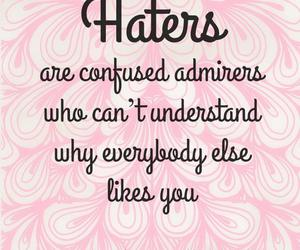 haters, jealousy, and admirers image