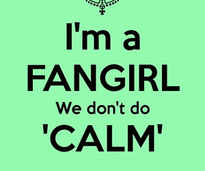 fangirl, keep calm, and calm image
