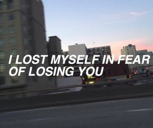 grunge, quote, and fear image