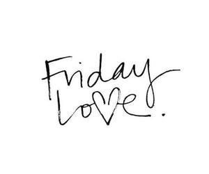 friday, love, and style image