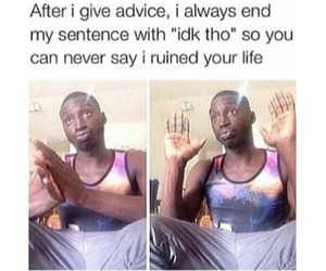 funny, advice, and lol image