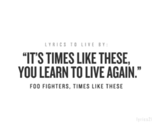 foo fighters, Lyrics, and times like these image