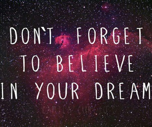 Dream, believe, and text image