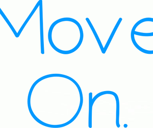 blue, move on, and quotes image