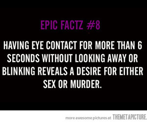 eye contact, murder, and epic fact image