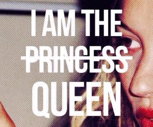 Queen, princess, and quotes image