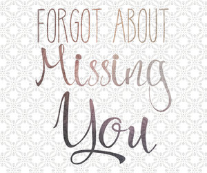 forget, longing, and miss image