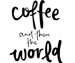 coffee, quote, and true image