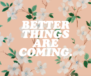 quotes, flowers, and better image