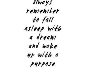 quotes, Dream, and purpose image