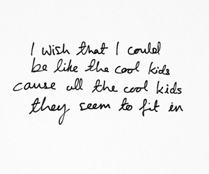 cool kids, Lyrics, and quote image