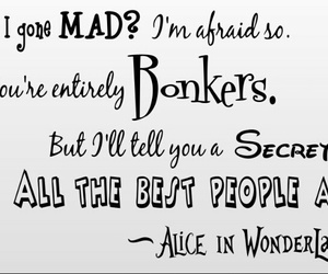 alice in wonderland, quote, and mad image