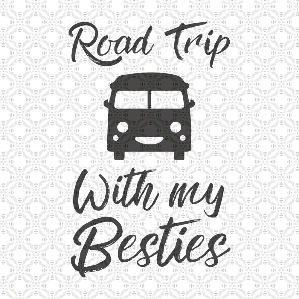 Road Trip With My Besties Svg Cutting File Animal Svg Png Vinyl Eps Dxf Cut Files Clip Art Vector Quote