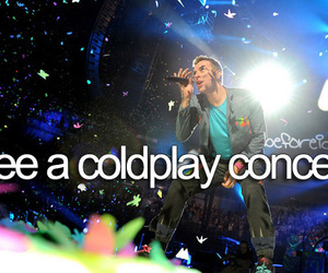 before i die, coldplay, and concert image