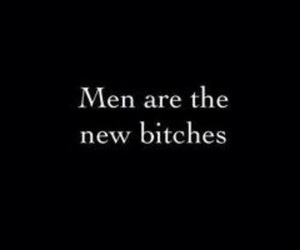 men, bitch, and quotes image