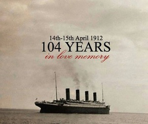 1912, rest in peace, and titanic image