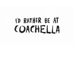 coachella, quote, and festival image