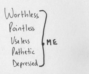 depressed, worthless, and Useless image