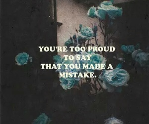 proud, mistakes, and quotes image