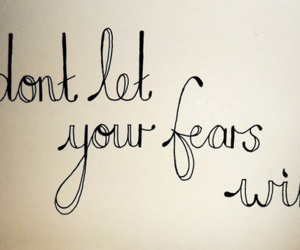 fear, quote, and win image