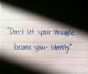 quote, struggle, and identity image