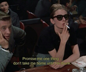 drunk, quotes, and audrey hepburn image