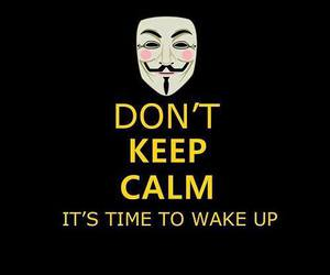 wake up, keep calm, and don't keep calm image