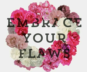 flowers, quote, and flaws image