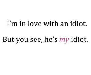 idiot, love, and boyfriend image
