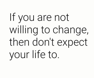 change, expect, and life image