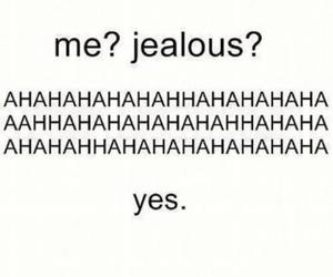 jealous, yes, and quotes image