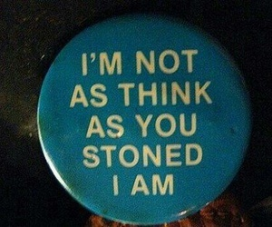 stoned, weed, and text image