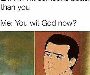 funny, ex, and god image